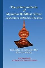 The prima materia of Myanmar Buddhist culture: Laukathara of Rakhine Thu Mrat Paperback
