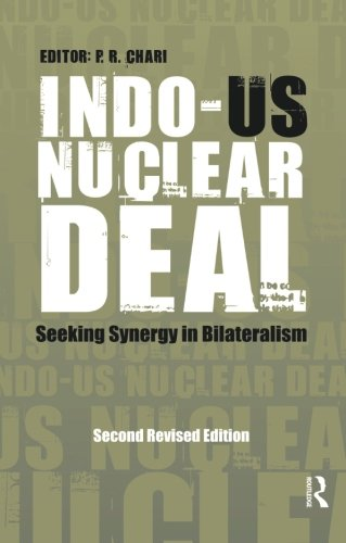 (Indo-US Nuclear Deal: Seeking Synergy in Bilateralism)