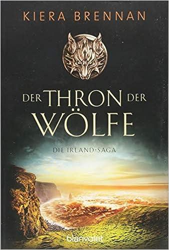 837afd3983705 Der Thron der Wölfe  Roman Die Irland-Saga