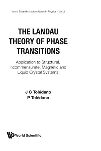 Book Landau Theory Of Phase Transitions, The: Application To Structural, Incommensurate, Magnetic And Liquid Crystal Systems (World Scientific Lecture Notes in Physics) by Jean-Claude Toledano (1987-08-01)