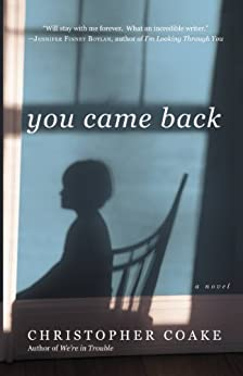 You Came Back: A Novel by [Coake, Christopher]