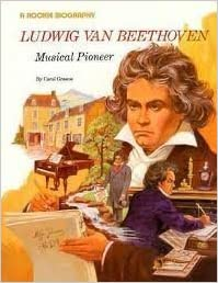 ludwig van beethoven musical pioneer rookie biographies