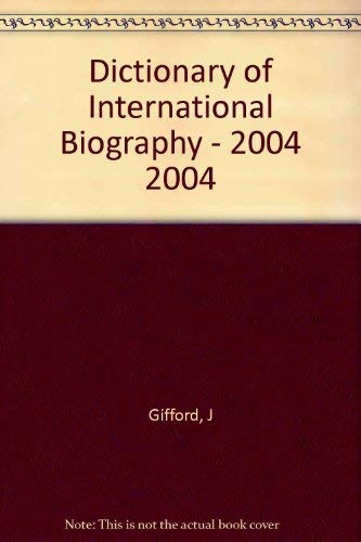 Dictionary of International Biography - 2004 2004 J Gifford