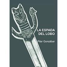 La espada del Lobo (Spanish Edition)