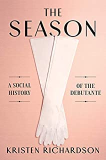 Book Cover: The Season: A Social History of the Debutante