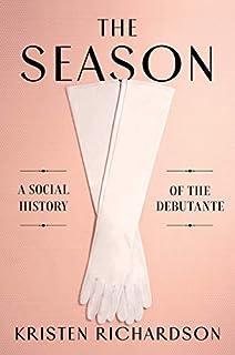 Book Cover: The Season: A Social History of the Debutante