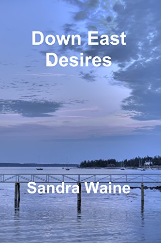 Down East Desires (The Anchor and Mermaid Series Book 1) by [Waine, Sandra]