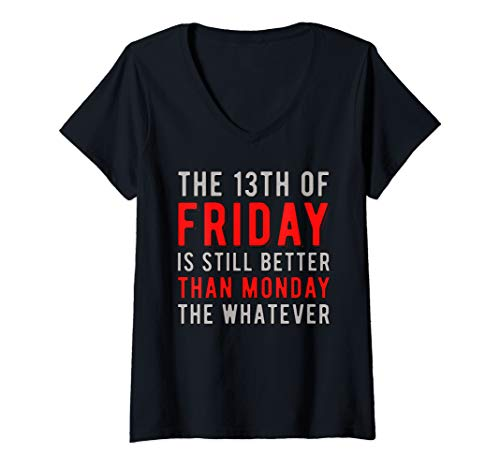 Womens 13th Friday Better Than Monday Funny Superstitious Meme V-Neck T-Shirt