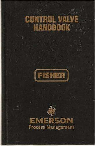 Control Valve Handbook (Fisher, Emerson Process Management
