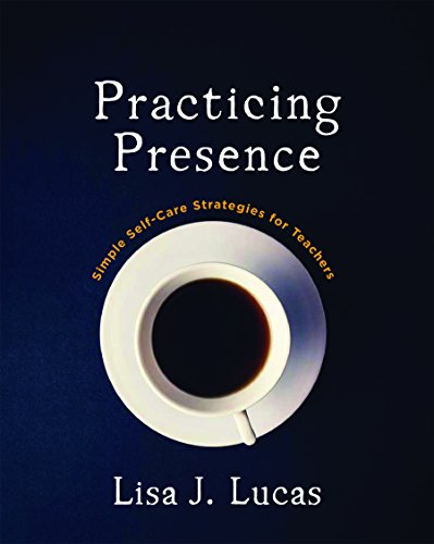 Practicing Spirit: Simple Self-Care Strategies for Teachers
