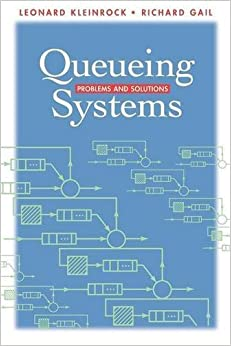 Queueing Systems: Problems and Solutions 1st edition by Kleinrock, Leonard, Gail, Richard (1996)