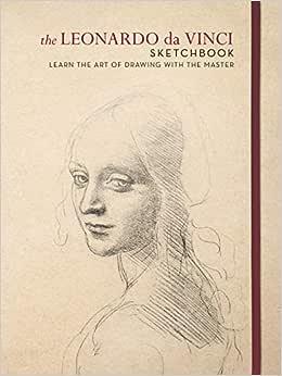 The Leonardo da Vinci Sketchbook: Learn the art of drawing