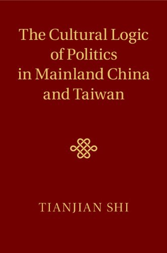 Download The Cultural Logic of Politics in Mainland China and Taiwan Pdf