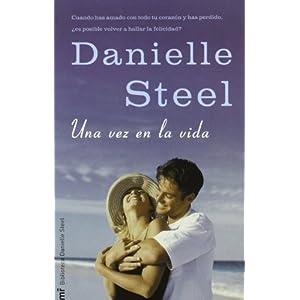 Una vez en la vida / Once in a Lifetime (Spanish Edition) Danielle Steel