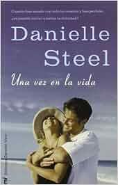Una vez en la vida (Danielle Steel): Amazon.es: Danielle