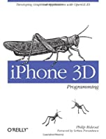 iPhone 3D Programming: Developing Graphical Applications with OpenGL ES Front Cover