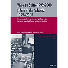 Vivre en Suisse 1999-2000. Leben in der Schweiz 1999-2000: Une année dans la vie des ménages et familles en Suisse. Ein Jahr im Leben der Schweizer Familien und Haushalte