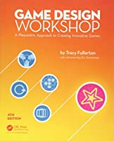Game Design Workshop: A Playcentric Approach to Creating Innovative Games, 4th Edition Front Cover