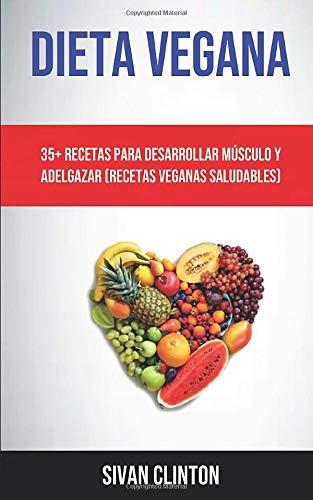 Dieta Vegana : 35+ Recetas Para Desarrollar Músculo Y ...