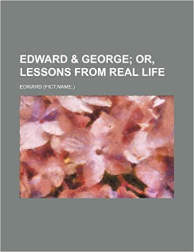 Edward and George: or, Lessons from real life