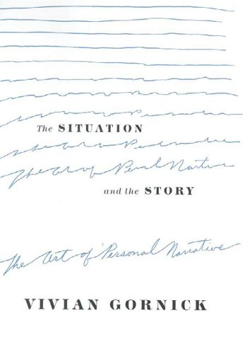 The Situation and the Story: The Art of Personal - Attachments Fierce