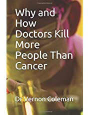 Why and How Doctors Kill More People Than Cancer