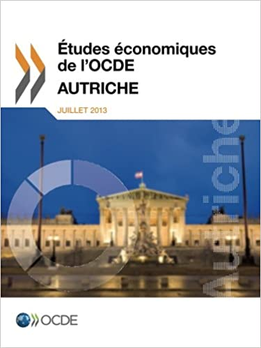 Études économiques de l'Ocde : Autriche 2013: Edition 2013