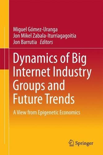 Dynamics of Big Internet Industry Groups and Future Trends: A View from Epigenetic Economics