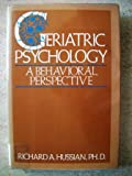 Geriatric Psychology, Richard A. Hussian, 0442219164