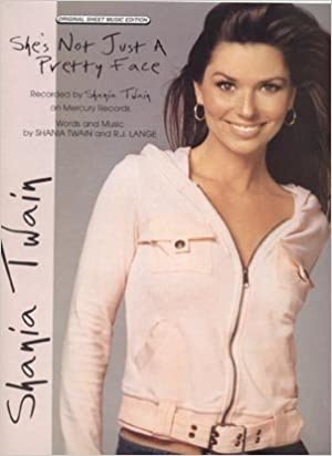 Shania Twain Shes Not Just A Pretty Face Piano Vocal Lyrics Guitar