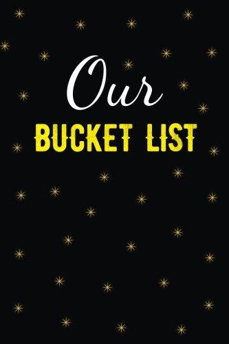 Our Bucket List: Notebook Journal