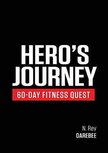 Hero's Journey 60 Day Fitness Quest: Take part in a journey of self-discovery, changing yourself physically and mentally