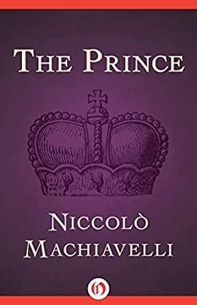 niccolo machiavellis the prince offers timeless wisdom We offer a number of criticisms on each aspect  niccolò di bernardo dei  machiavelli (1469–1527) was many things in life, but  discovering a new  science of management in the timeless  management secrets from history:  historical wisdom for modern business: sun tzu, machiavelli, hj heinz,.