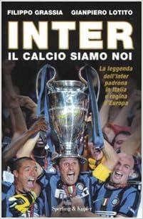 Risultati immagini per Inter il calcio siamo noi