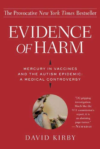 Evidence of Harm: Mercury in Vaccines and the Autism Epidemic: A Medical Controversy - Popular Autism Related Book