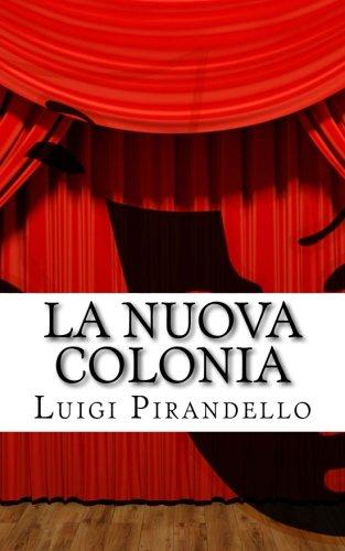 La Nuova Colonia  Mito. Prologo E Tre Atti.  Il Teatro Di Pirandello Band 21