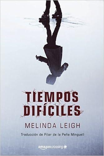 Tiempos difíciles, Melinda Leigh (Scarlet Falls, 1) 41domlOVDUL._SX332_BO1,204,203,200_