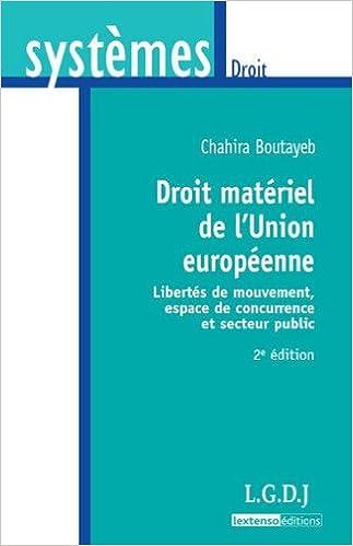 Livres gratuits à télécharger pour pc Droit matériel de l'union européenne in French PDF by Chahira Boutayeb 2275038108
