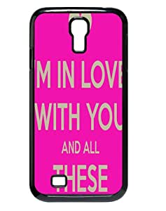 fitted Samsung Galaxy S4 I9500 Back I'm In Love With You And All Your Little Things case