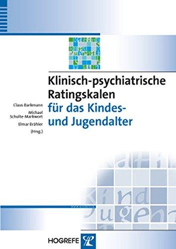 Klinisch-psychiatrische Ratingskalen für das Kindes- und Jugendalter (Diagnostik für Klinik und Praxis)