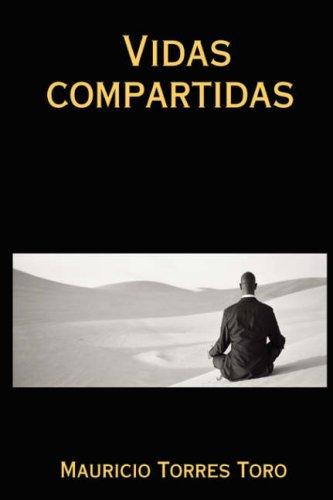 Vidas compartidas  [Toro, Mauricio Torres] (Tapa Blanda)