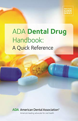 ADA Dental Drug Handbook: A Quick Reference (Practical Guide)