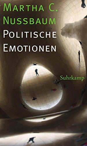 Politische Emotionen: Warum Liebe für Gerechtigkeit wichtig ist Gebundenes Buch – 6. Oktober 2014 Martha C. Nussbaum Ilse Utz Suhrkamp Verlag 3518586092