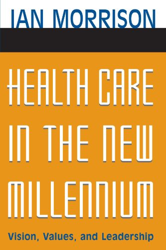 Download Health Care in the New Millennium: Vision, Values, and Leadership Pdf