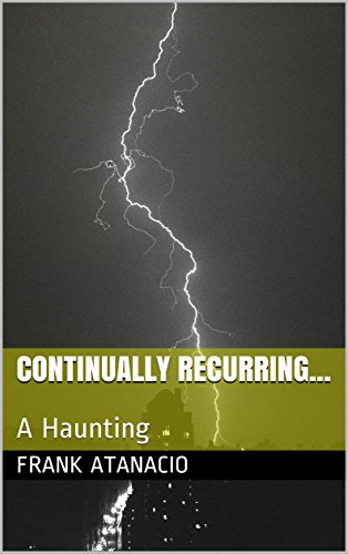 continually recurring...: A Haunting