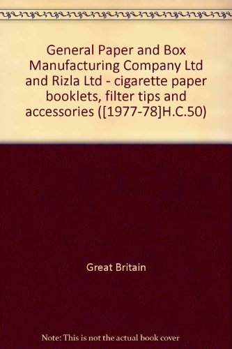 (General Paper and Box Manufacturing Company Ltd and Rizla Ltd - cigarette paper booklets, filter tips and accessories ([1977-78]H.C.50))
