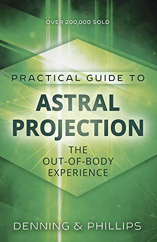Practical Bodies - The Llewellyn Practical Guide to Astral Projection:  The Out-of -Body Experience