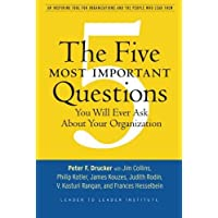 The Five Most Important Questions You Will Ever Ask About Your Organization: An Inspiring Tool for Organizations and the…