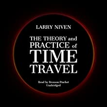 The Theory and Practice of Time Travel Periodical by Larry Niven Narrated by Bronson Pinchot