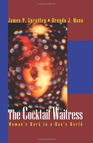 The Cocktail Waitress: Women's Work in a Man's (Cocktail Waitress)